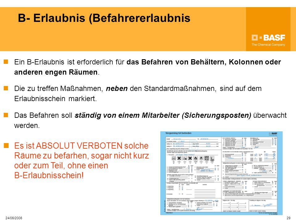 24/06/2006 28 A-Erlaubnis (Arbeitserlaubnis) Die zu treffen Maßnahmen, neben den Standardmaßnahmen, sind auf dem Erlaubnisschein markiert. Die Vorschr