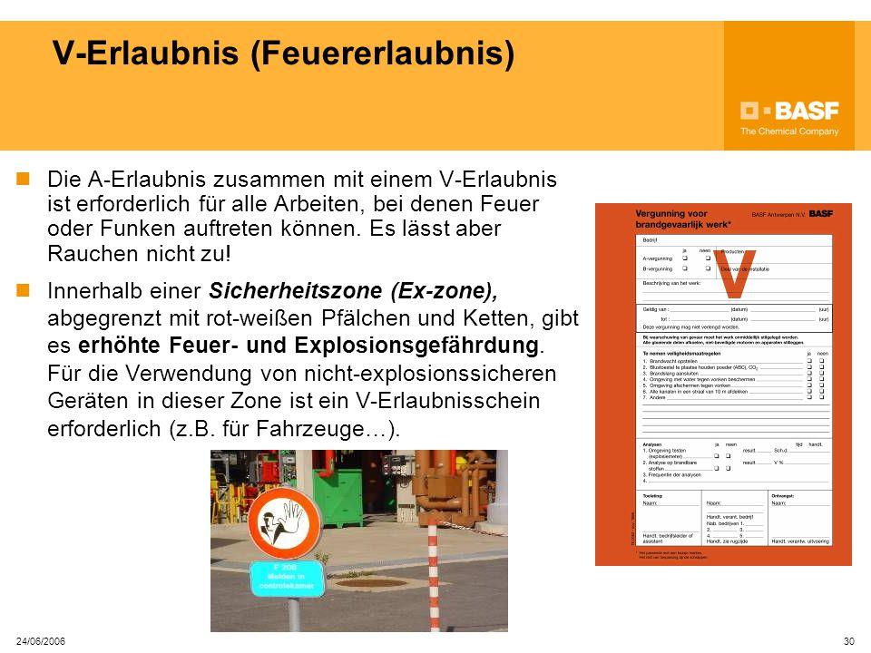 24/06/2006 29 B- Erlaubnis (Befahrererlaubnis Ein B-Erlaubnis ist erforderlich für das Befahren von Behältern, Kolonnen oder anderen engen Räumen. Die
