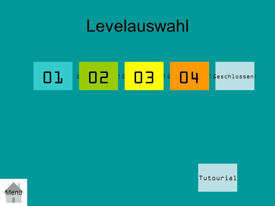 Levelauswahl 01 Geschlossen! Tutourial 02 Menü 0304