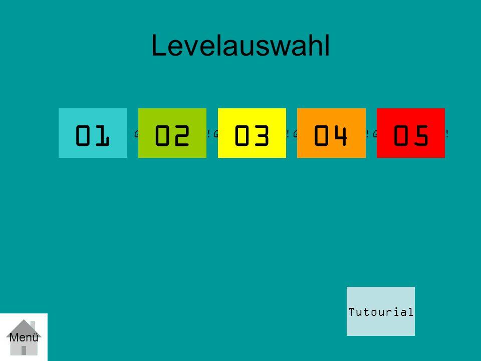 Levelauswahl 01 Geschlossen! Tutourial 02 Menü 030405