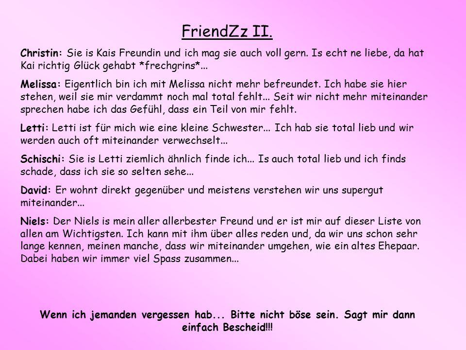 FriendZz II. Christin: Sie is Kais Freundin und ich mag sie auch voll gern.
