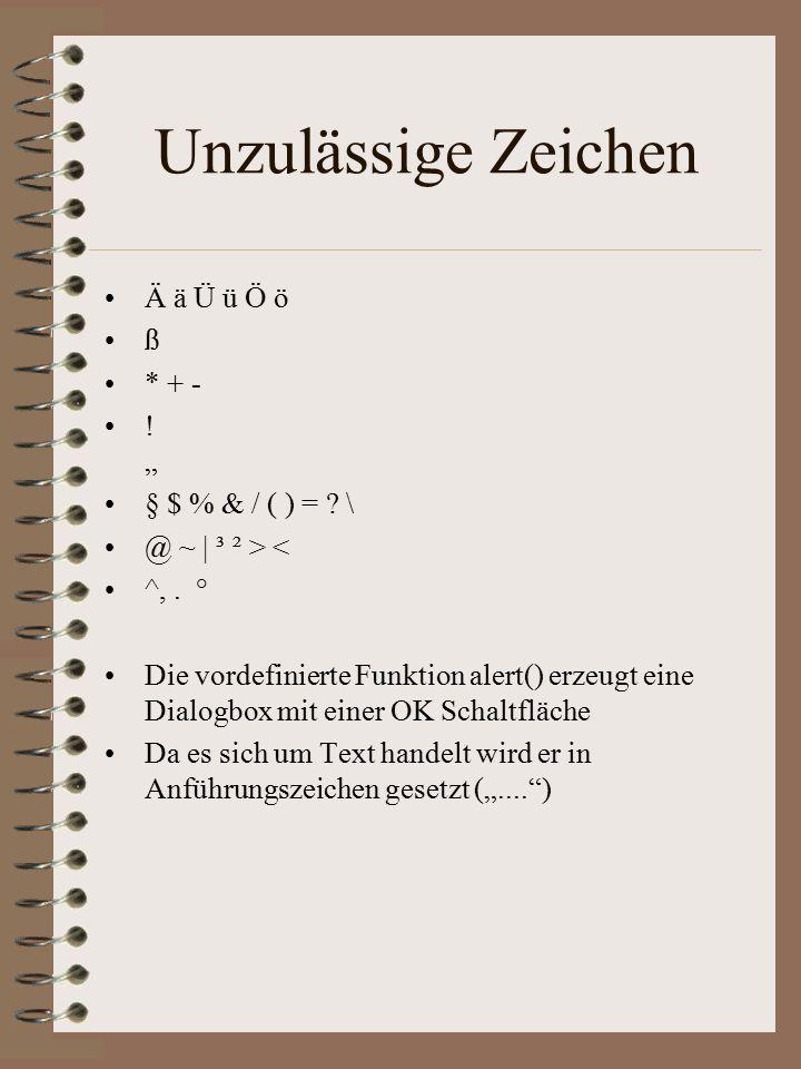 """Unzulässige Zeichen Ä ä Ü ü Ö ö ß * + - ."""" § $ % & / ( ) = ."""