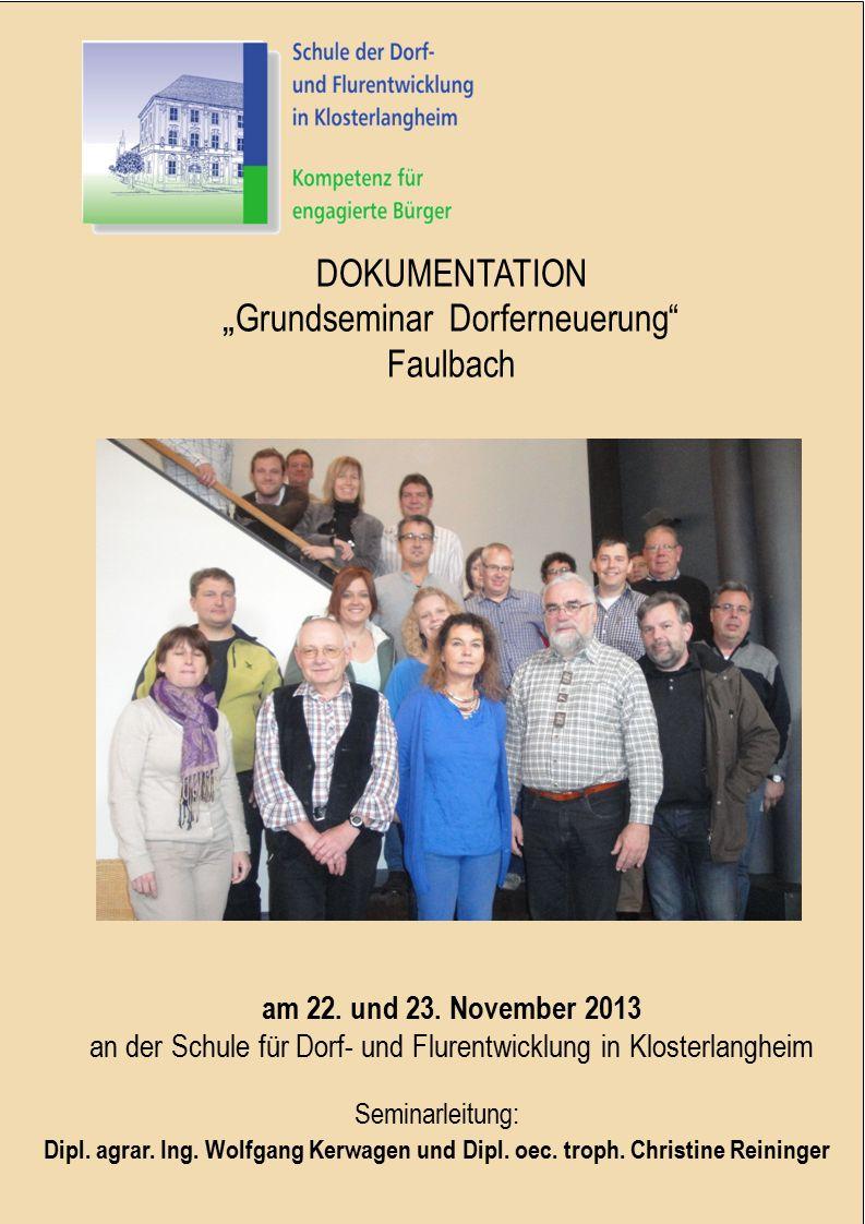 """22./23. November 2013 Grundseminar zur Dorferneuerung für Faulbach 1 10. und 11.09.2010Gemeindeentwicklung Igensdorf1 DOKUMENTATION """" Grundseminar Dor"""