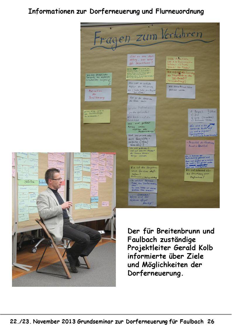 22./23. November 2013 Grundseminar zur Dorferneuerung für Faulbach 26 Informationen zur Dorferneuerung und Flurneuordnung Der für Breitenbrunn und Fau