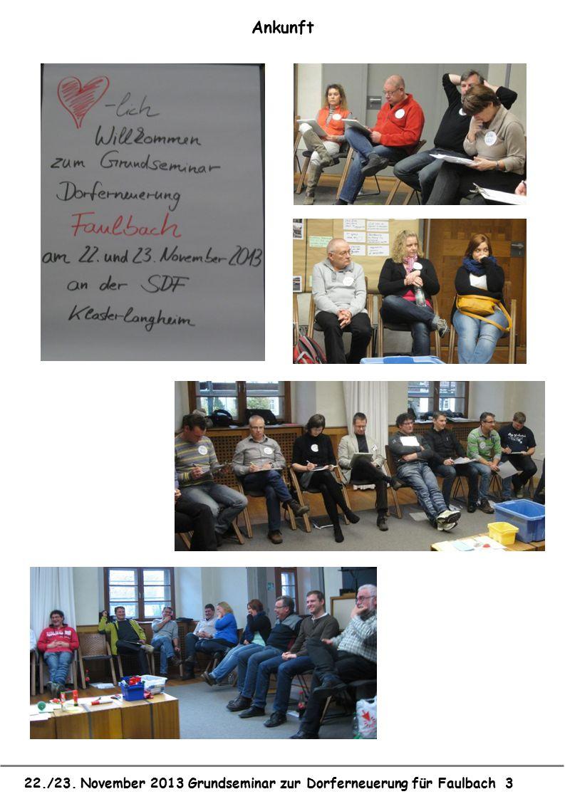 22./23. November 2013 Grundseminar zur Dorferneuerung für Faulbach 3 Ankunft