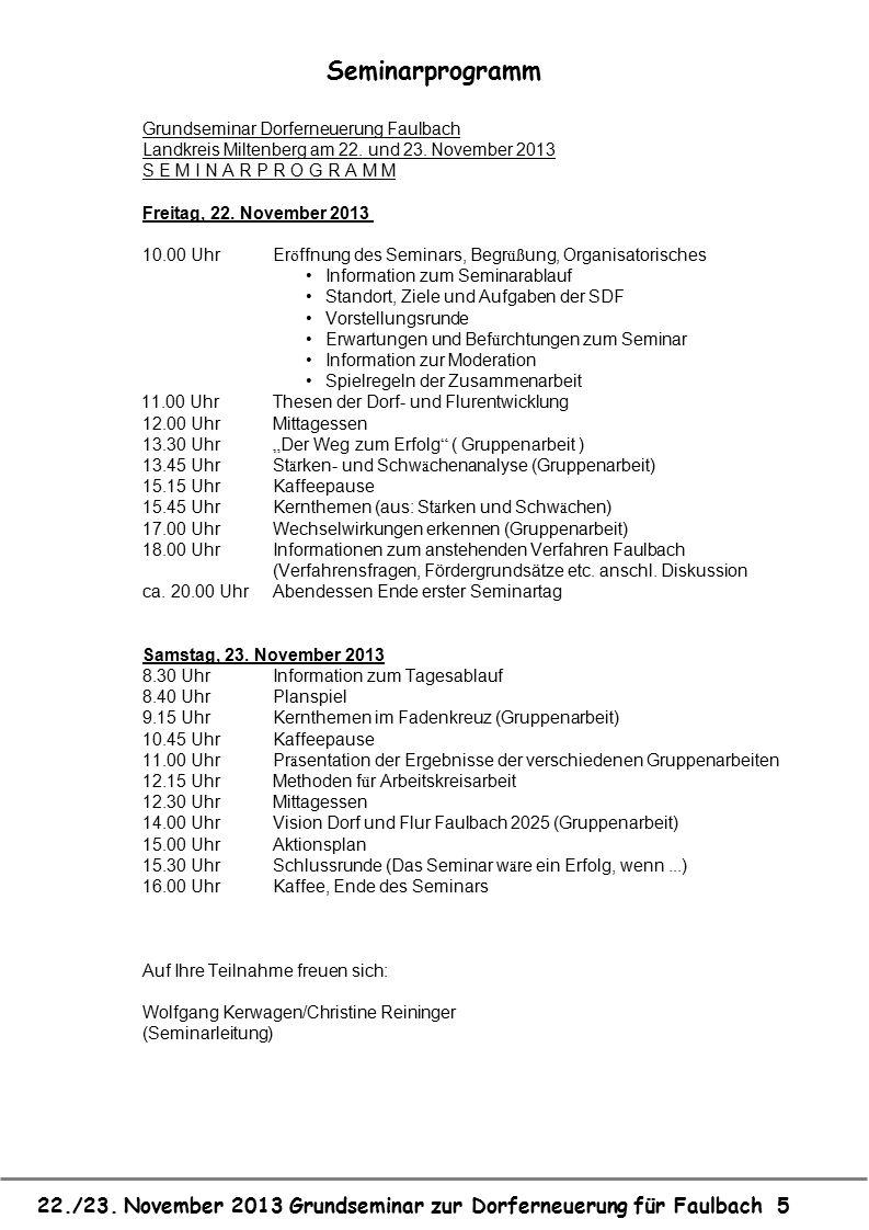 22./23. November 2013 Grundseminar zur Dorferneuerung für Faulbach 5 Seminarprogramm Grundseminar Dorferneuerung Faulbach Landkreis Miltenberg am 22.