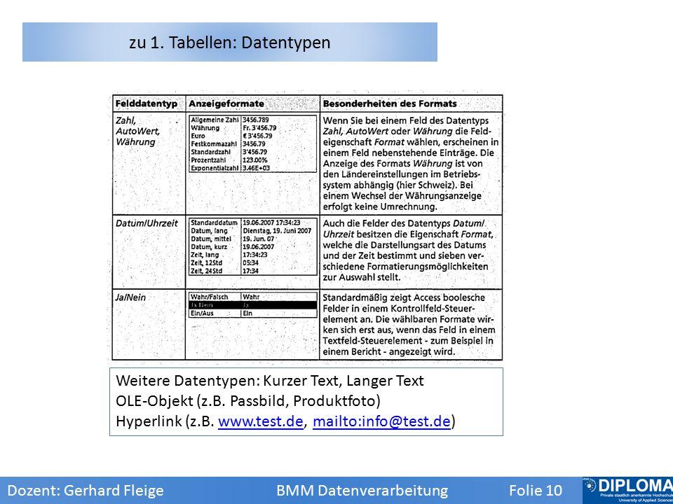 Weitere Datentypen: Kurzer Text, Langer Text OLE-Objekt (z.B.