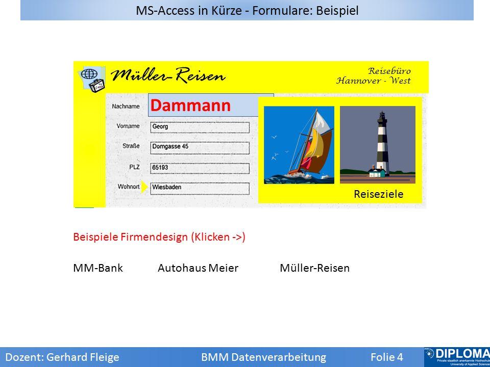 Bericht Etikett Drucken Sortieren Filtern Abfrage Tabelle Formular Dozent: Gerhard Fleige BMM Datenverarbeitung Folie 5 Übersicht