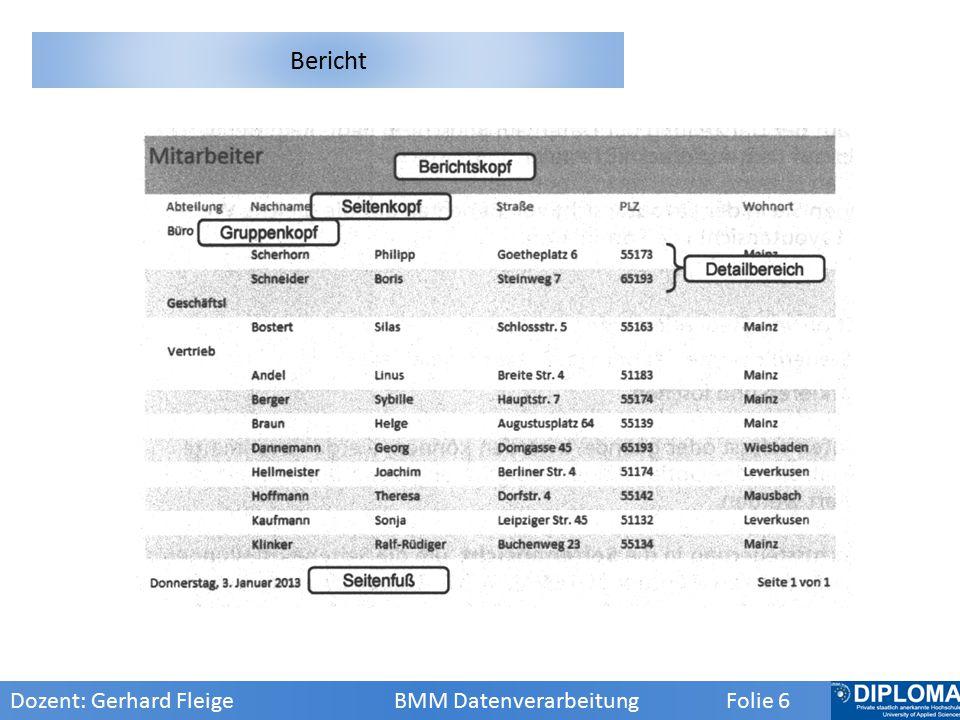 Dozent: Gerhard Fleige BMM Datenverarbeitung Folie 6 Bericht