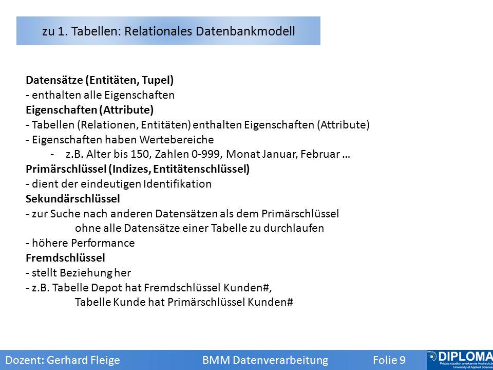 Datensätze (Entitäten, Tupel) - enthalten alle Eigenschaften Eigenschaften (Attribute) - Tabellen (Relationen, Entitäten) enthalten Eigenschaften (Attribute) - Eigenschaften haben Wertebereiche -z.B.