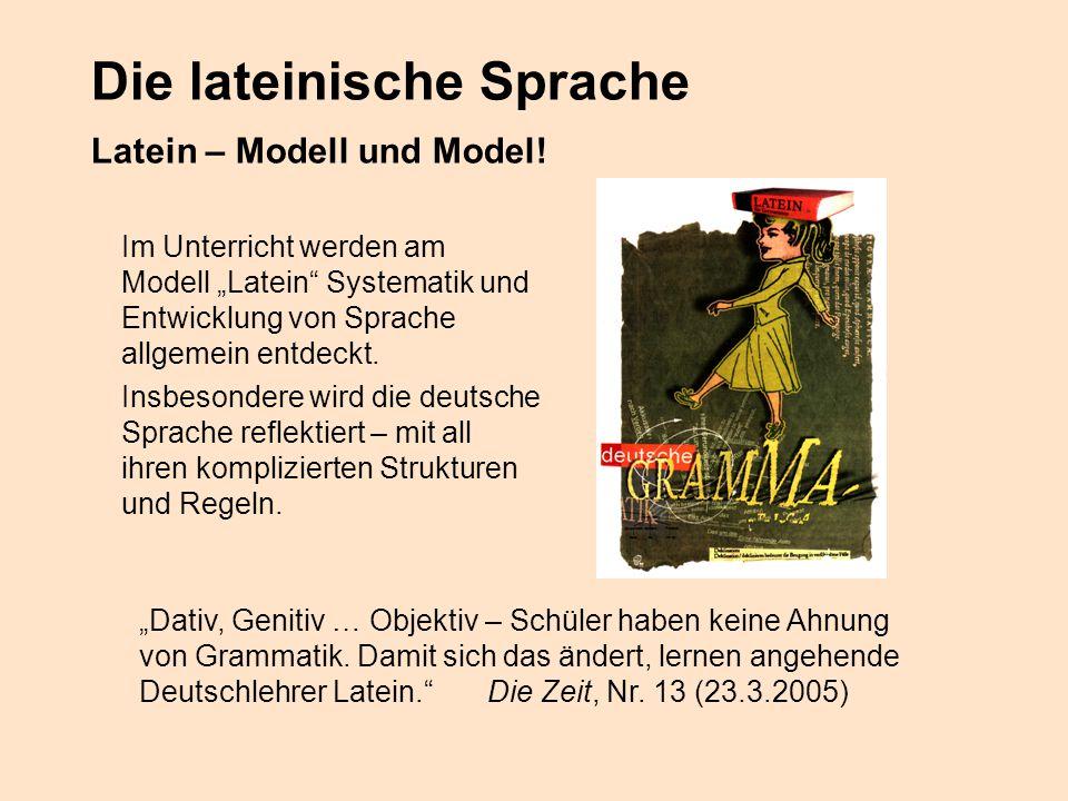 """Die lateinische Sprache Latein – Modell und Model! Im Unterricht werden am Modell """"Latein"""" Systematik und Entwicklung von Sprache allgemein entdeckt."""