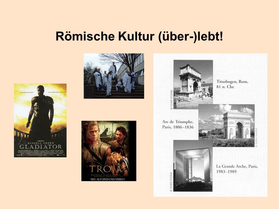 Römische Kultur (über-)lebt!