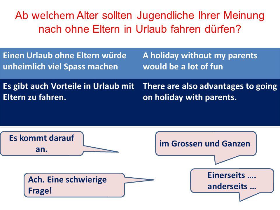 Ab welchem Alter sollten Jugendliche Ihrer Meinung nach ohne Eltern in Urlaub fahren dürfen.
