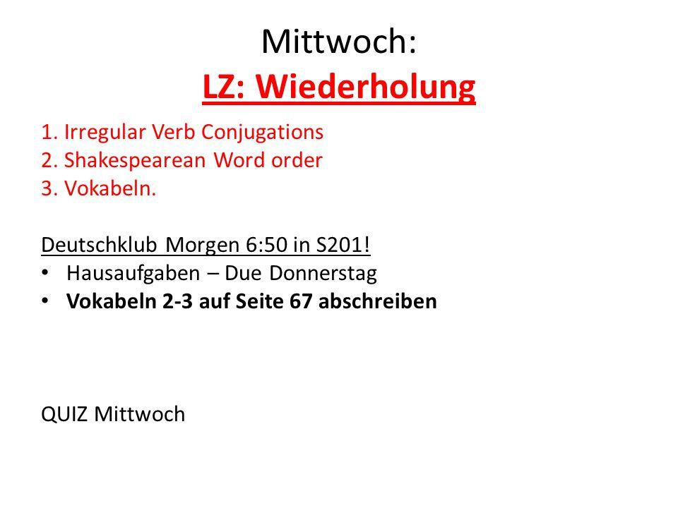 Mittwoch: LZ: Wiederholung 1.Irregular Verb Conjugations 2.