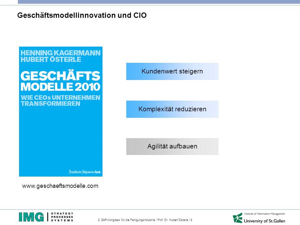 2. SAP-Kongress für die Fertigungsindustrie / Prof. Dr. Hubert Österle / 8 Geschäftsmodellinnovation und CIO www.geschaeftsmodelle.com Kundenwert stei