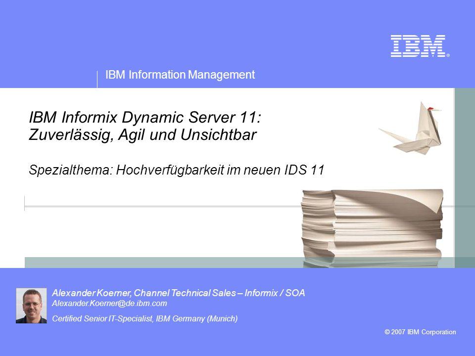 IBM Information Management © 2007 IBM Corporation 2 Information On Demand (IOD) und IDS 1 IDS ist ein strategisches Mitglied des IM Portfolios dass ein weites Spektrum von Datenbankanforderungen abdeckt 2 3 IDS wächst schneller als der Datenbankmarkt 4 IDS wird weiterhin mit technologischen Innovationen den Datenbankmarkt aktiv beeinflussen IDS ist der optimale Datenbankserver für integrierte, relationale OLTP Anwendungen