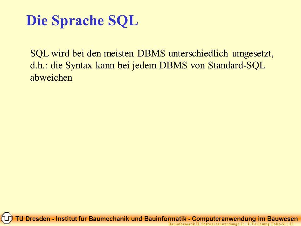 TU Dresden - Institut für Baumechanik und Bauinformatik - Computeranwendung im Bauwesen Folie-Nr.: 11Bauinformatik II, Softwareanwendunge 1; 1. Vorles