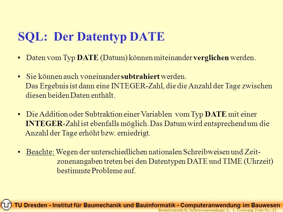 TU Dresden - Institut für Baumechanik und Bauinformatik - Computeranwendung im Bauwesen Folie-Nr.: 22Bauinformatik II, Softwareanwendunge 1; 1. Vorles