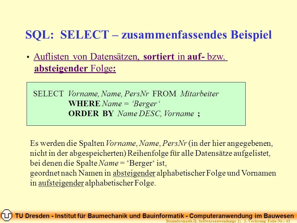 TU Dresden - Institut für Baumechanik und Bauinformatik - Computeranwendung im Bauwesen Folie-Nr.: 43Bauinformatik II, Softwareanwendunge 1; 1. Vorles