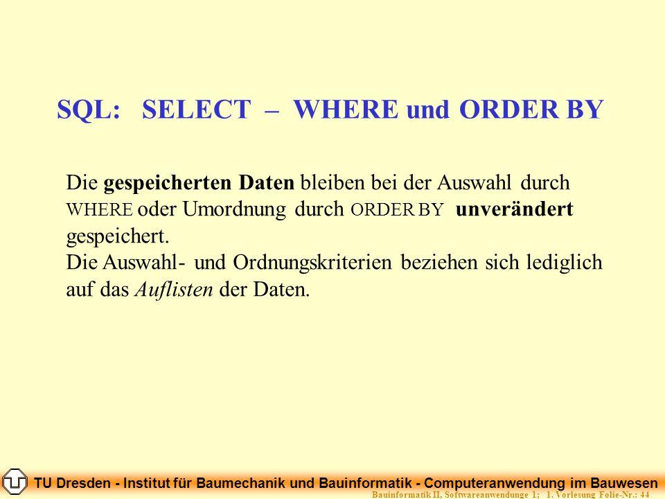 TU Dresden - Institut für Baumechanik und Bauinformatik - Computeranwendung im Bauwesen Folie-Nr.: 44Bauinformatik II, Softwareanwendunge 1; 1. Vorles