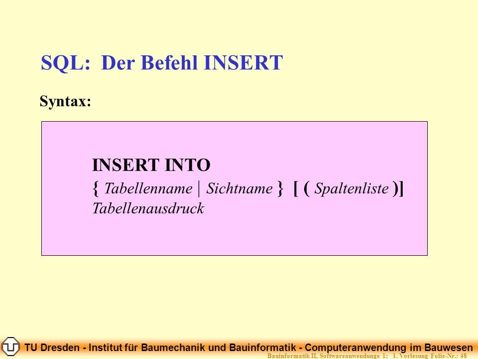 TU Dresden - Institut für Baumechanik und Bauinformatik - Computeranwendung im Bauwesen Folie-Nr.: 48Bauinformatik II, Softwareanwendunge 1; 1. Vorles