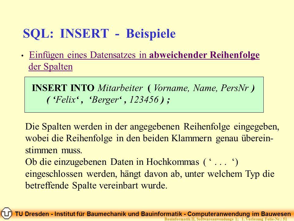 TU Dresden - Institut für Baumechanik und Bauinformatik - Computeranwendung im Bauwesen Folie-Nr.: 51Bauinformatik II, Softwareanwendunge 1; 1. Vorles
