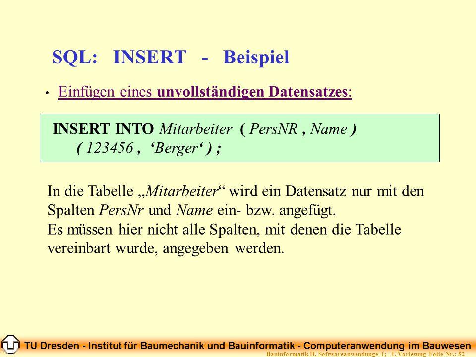 TU Dresden - Institut für Baumechanik und Bauinformatik - Computeranwendung im Bauwesen Folie-Nr.: 52Bauinformatik II, Softwareanwendunge 1; 1. Vorles