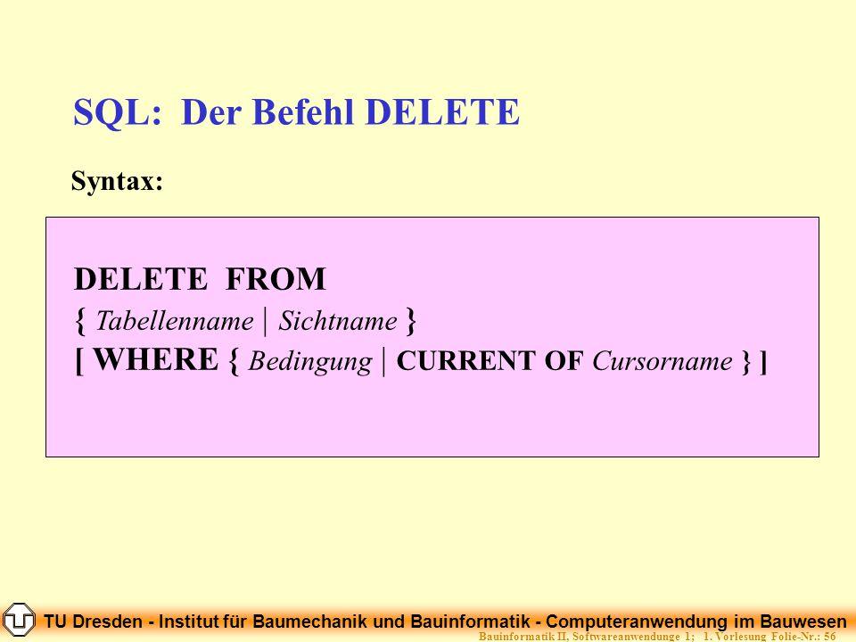 TU Dresden - Institut für Baumechanik und Bauinformatik - Computeranwendung im Bauwesen Folie-Nr.: 56Bauinformatik II, Softwareanwendunge 1; 1. Vorles