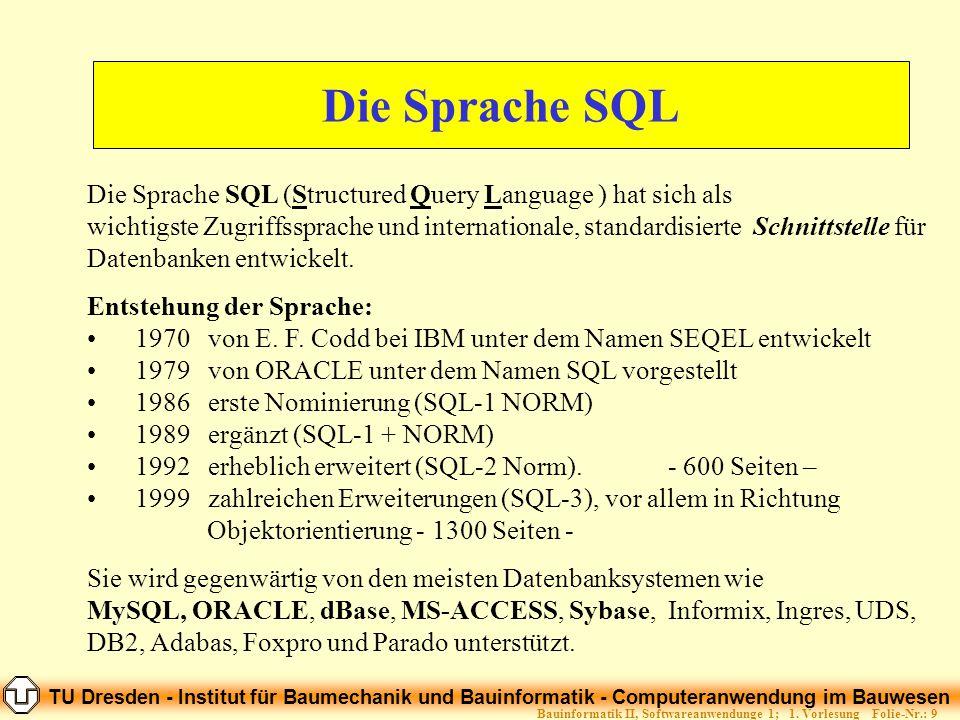 TU Dresden - Institut für Baumechanik und Bauinformatik - Computeranwendung im Bauwesen Folie-Nr.: 9Bauinformatik II, Softwareanwendunge 1; 1. Vorlesu