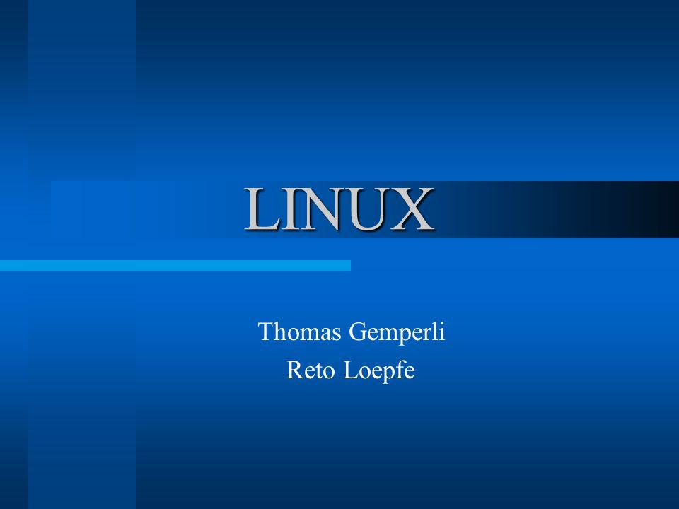 Überblick Was ist Linux (Loepfe) –Geschichte, GPL, GNU Aufbau (Gemperli) –Der Kernel –Serverdienste –X-Window System –Benutzeroberfläche Distributionen (Loepfe) –Was sind Distr., führende Distributionen Fragen