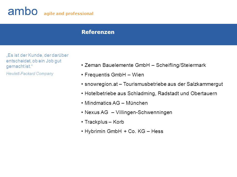 Referenzen Zeman Bauelemente GmbH – Scheifling/Steiermark Frequentis GmbH – Wien snowregion.at – Tourismusbetriebe aus der Salzkammergut Hotelbetriebe