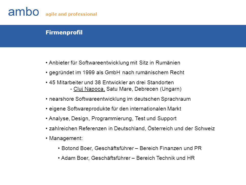 Firmenprofil Anbieter für Softwareentwicklung mit Sitz in Rumänien gegründet im 1999 als GmbH nach rumänischem Recht 45 Mitarbeiter und 38 Entwickler