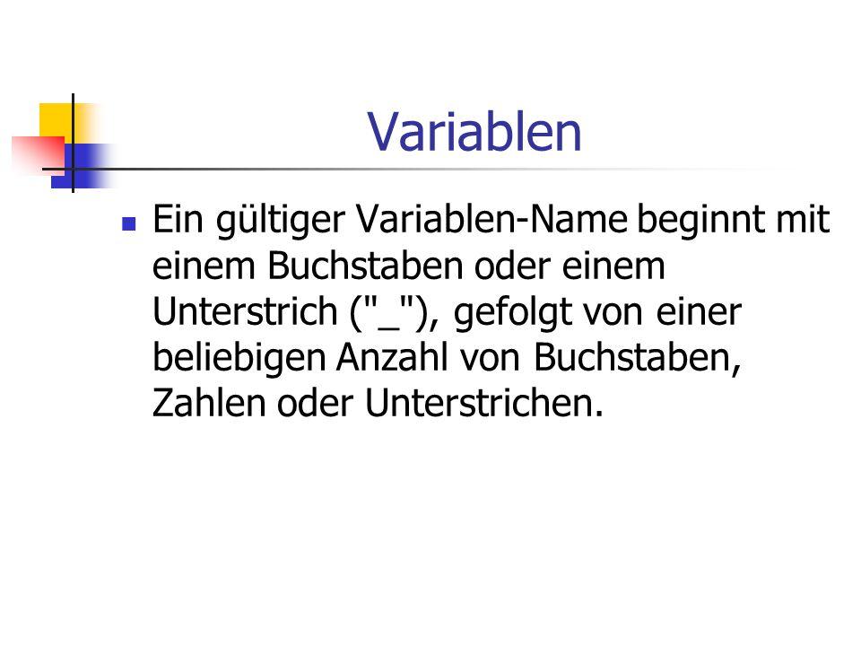 Variablentypen Folgende Datentypen sind in PHP (u.a.) bekannt: Integer Fließkomma (Dezimalzahlen) Strings (Zeichenketten) Arrays (Felder) Objekte