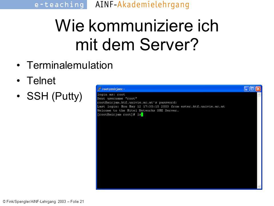 © Fink/Spengler/AINF-Lehrgang 2003 – Folie 21 Wie kommuniziere ich mit dem Server.