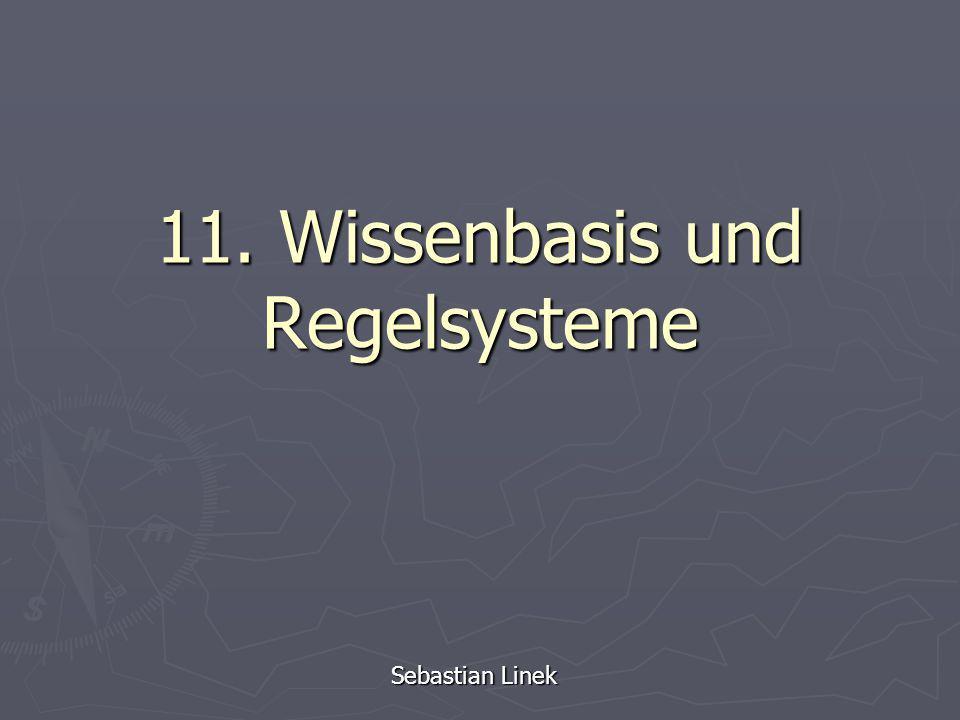 11. Wissenbasis und Regelsysteme Sebastian Linek