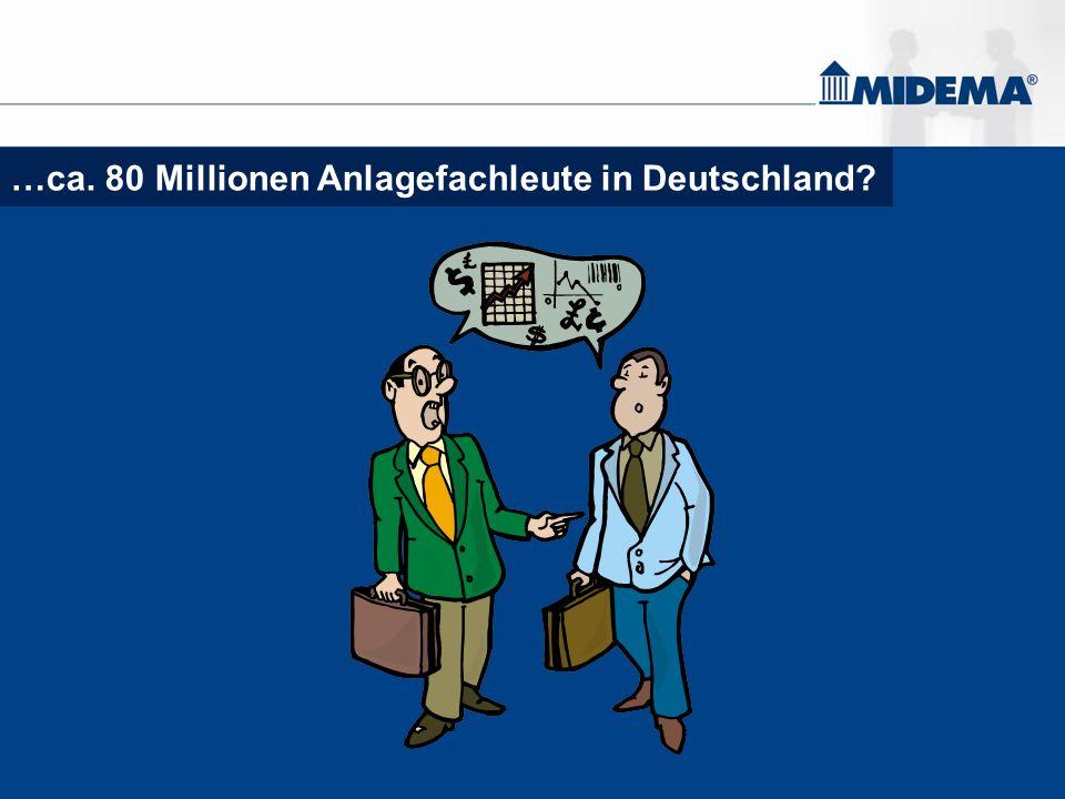…ca. 80 Millionen Anlagefachleute in Deutschland?