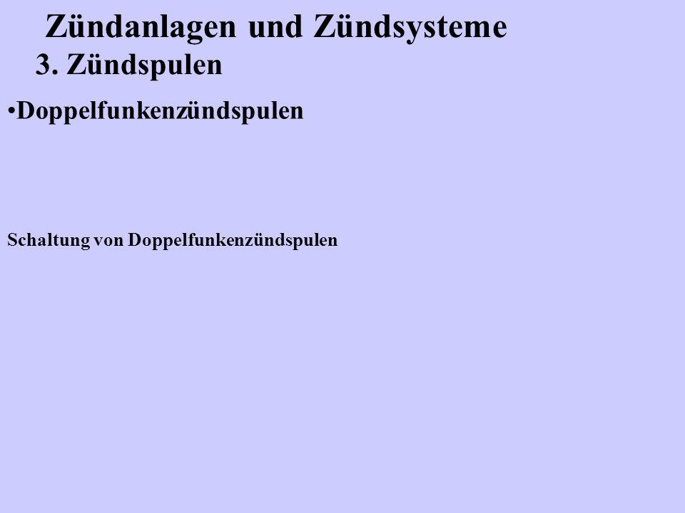 Zündanlagen und Zündsysteme 3. Zündspulen Doppelfunkenzündspulen Schaltung von Doppelfunkenzündspulen