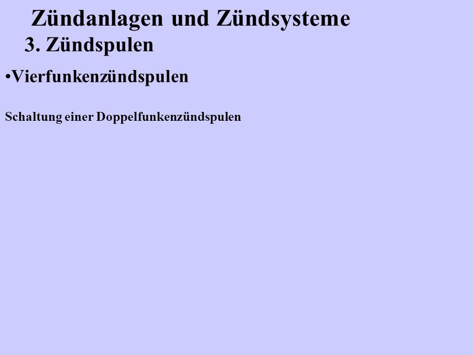 Zündanlagen und Zündsysteme 3. Zündspulen Vierfunkenzündspulen Schaltung einer Doppelfunkenzündspulen