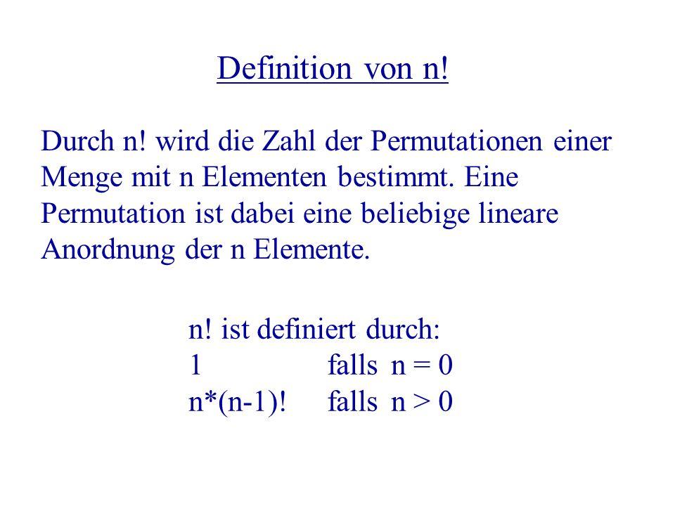 Definition von n. Durch n. wird die Zahl der Permutationen einer Menge mit n Elementen bestimmt.