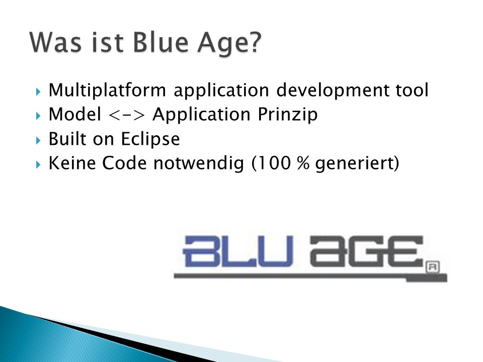  Multiplatform application development tool  Model Application Prinzip  Built on Eclipse  Keine Code notwendig (100 % generiert)