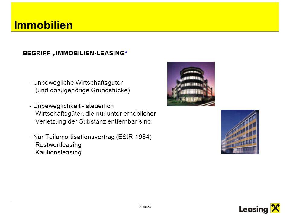 """Seite 33 Immobilien BEGRIFF """"IMMOBILIEN-LEASING"""" - Unbewegliche Wirtschaftsgüter (und dazugehörige Grundstücke) - Unbeweglichkeit - steuerlich Wirtsch"""