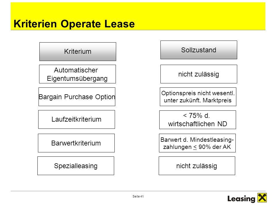 Seite 41 Kriterien Operate Lease Kriterium Automatischer Eigentumsübergang Bargain Purchase Option Laufzeitkriterium Barwertkriterium Spezialleasing S
