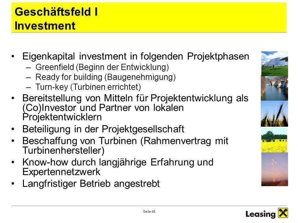 Seite 45 Eigenkapital investment in folgenden Projektphasen –Greenfield (Beginn der Entwicklung) –Ready for building (Baugenehmigung) –Turn-key (Turbi