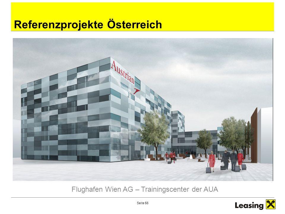 Seite 56 Referenzprojekte Österreich Flughafen Wien AG – Trainingscenter der AUA
