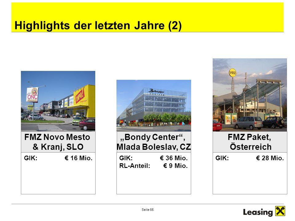 "Seite 65 Highlights der letzten Jahre (2) ""Bondy Center"", Mlada Boleslav, CZ GIK: € 36 Mio. RL-Anteil:€ 9 Mio. FMZ Novo Mesto & Kranj, SLO GIK: € 16 M"