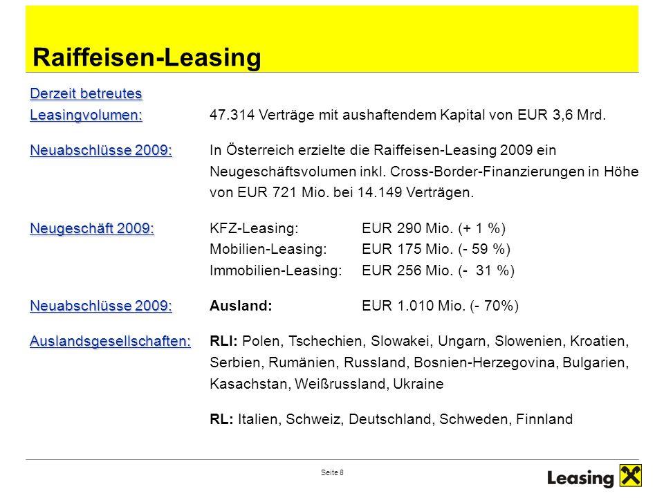 Seite 8 RZB–Ihr Partner in M&OE Raiffeisen-Leasing Derzeit betreutes Leasingvolumen: Derzeit betreutes Leasingvolumen:47.314 Verträge mit aushaftendem