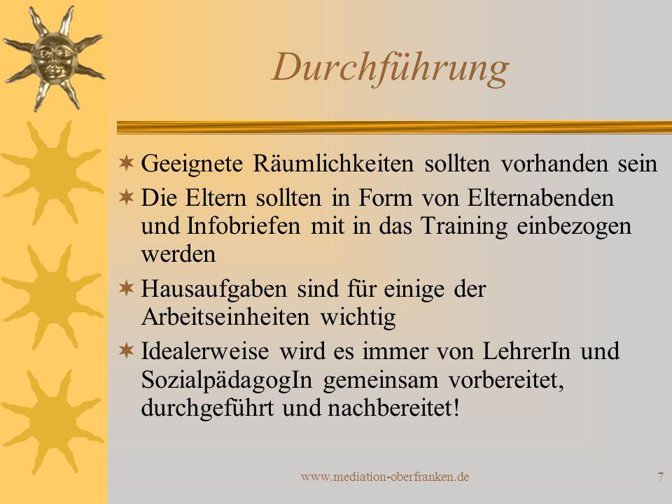 www.mediation-oberfranken.de7 Durchführung  Geeignete Räumlichkeiten sollten vorhanden sein  Die Eltern sollten in Form von Elternabenden und Infobr