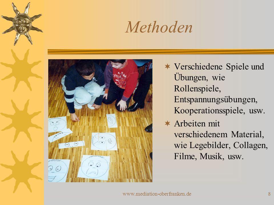 www.mediation-oberfranken.de8 Methoden  Verschiedene Spiele und Übungen, wie Rollenspiele, Entspannungsübungen, Kooperationsspiele, usw.  Arbeiten m