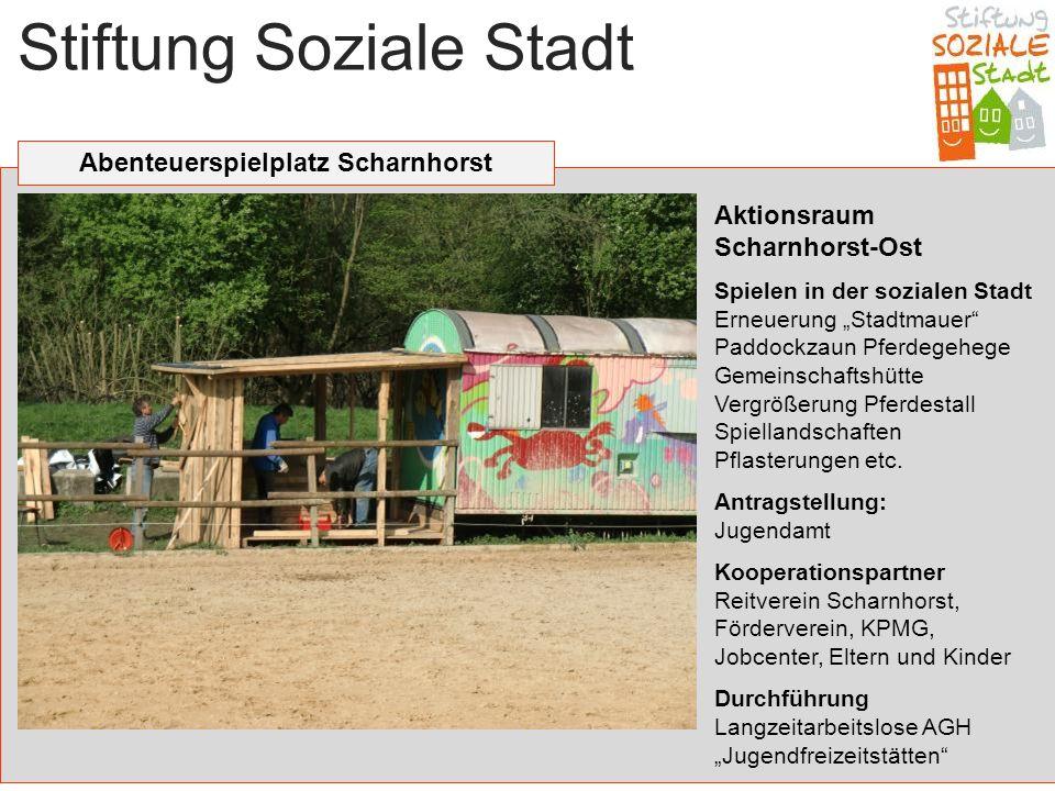 """Stiftung Soziale Stadt Abenteuerspielplatz Scharnhorst Aktionsraum Scharnhorst-Ost Spielen in der sozialen Stadt Erneuerung """"Stadtmauer"""" Paddockzaun P"""
