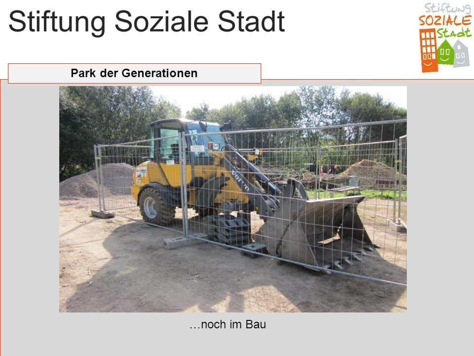 Stiftung Soziale Stadt Park der Generationen …noch im Bau